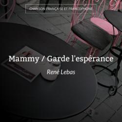 Mammy / Garde l'espérance