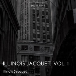 Illinois Jacquet, Vol. 1