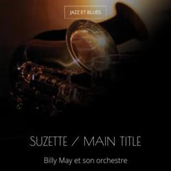 Suzette / Main Title