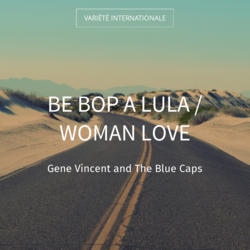 Be Bop a Lula / Woman love