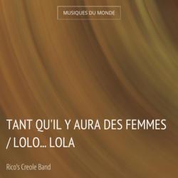 Tant qu'il y aura des femmes / Lolo... Lola