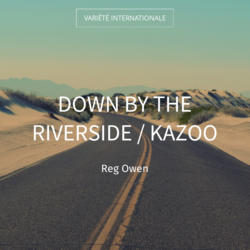 Down by the Riverside / Kazoo