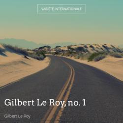 Gilbert Le Roy, no. 1
