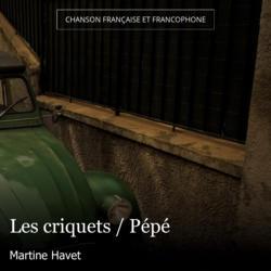 Les criquets / Pépé