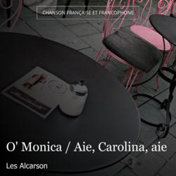 O' Monica / Aie, Carolina, aie