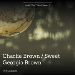Charlie Brown / Sweet Georgia Brown