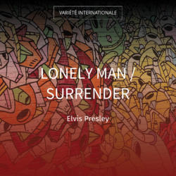 Lonely Man / Surrender