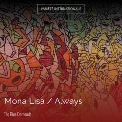 Mona Lisa / Always