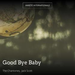 Good Bye Baby