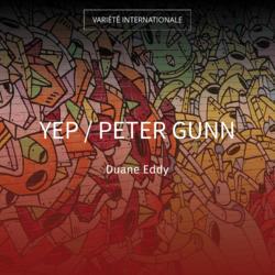 Yep / Peter Gunn