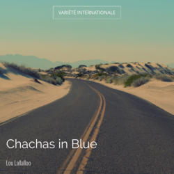 Chachas in Blue