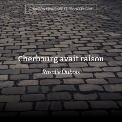 Cherbourg avait raison