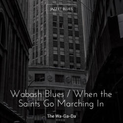 Wabash Blues / When the Saints Go Marching In