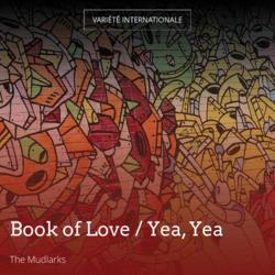 Book of Love / Yea, Yea