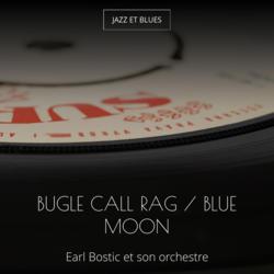 Bugle Call Rag / Blue Moon