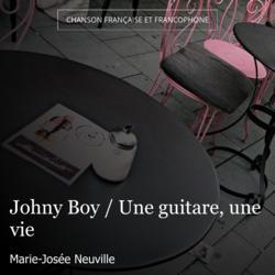 Johny Boy / Une guitare, une vie