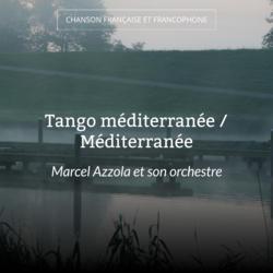 Tango méditerranée / Méditerranée