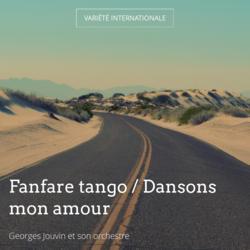 Fanfare tango / Dansons mon amour