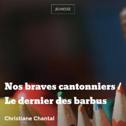Nos braves cantonniers / Le dernier des barbus