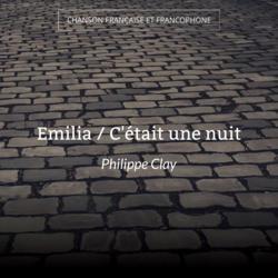 Emilia / C'était une nuit