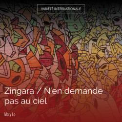 Zingara / N'en demande pas au ciel