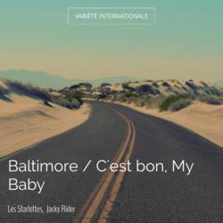 Baltimore / C'est bon, My Baby