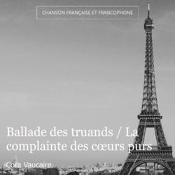 Ballade des truands / La complainte des cœurs purs