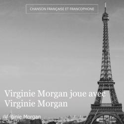 Virginie Morgan joue avec Virginie Morgan