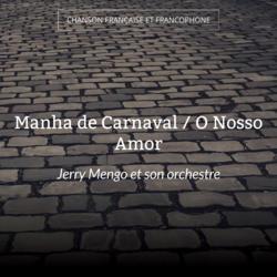 Manha de Carnaval / O Nosso Amor
