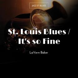 St. Louis Blues / It's so Fine