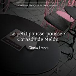 Le petit pousse-pousse / Corazón de Melón