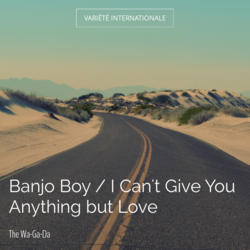 Banjo Boy / I Can't Give You Anything but Love