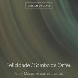 Felicidade / Samba de Orfeu