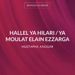 Hallel Ya Hilari / Ya Moulat Elain Ezzarga