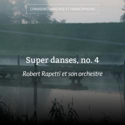 Super danses, no. 4