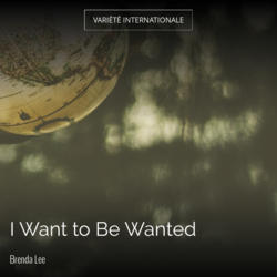 I Want to Be Wanted