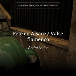 Fête en Alsace / Valse flamenco