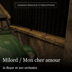 Milord / Mon cher amour
