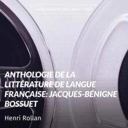 Anthologie de la littérature de langue française: Jacques-Bénigne Bossuet