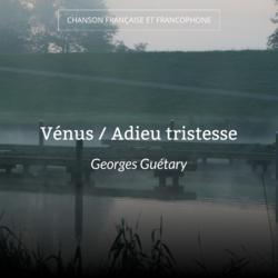 Vénus / Adieu tristesse