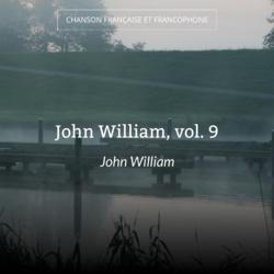 John William, vol. 9