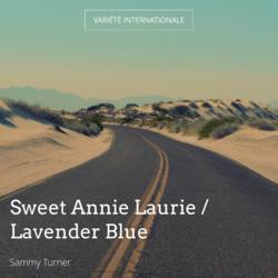 Sweet Annie Laurie / Lavender Blue