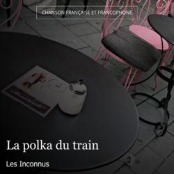 La polka du train