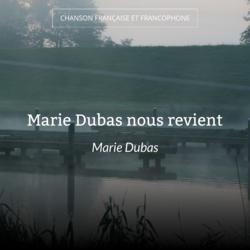 Marie Dubas nous revient