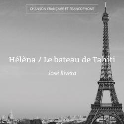 Hélèna / Le bateau de Tahiti