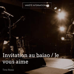 Invitation au baiao / Je vous aime