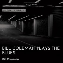 Bill Coleman Plays the Blues