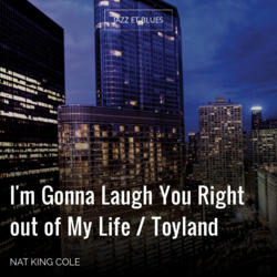 I'm Gonna Laugh You Right out of My Life / Toyland