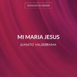 Mi Maria Jesus