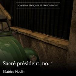 Sacré président, no. 1